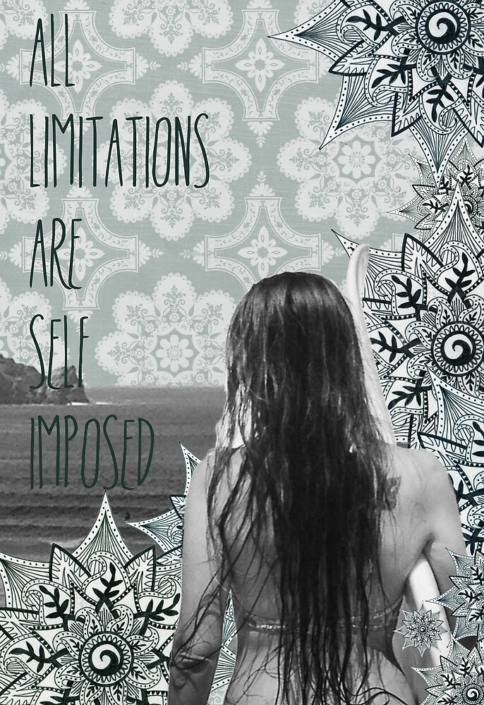 """""""All limitations are self imposed"""" by ShaneThompson"""