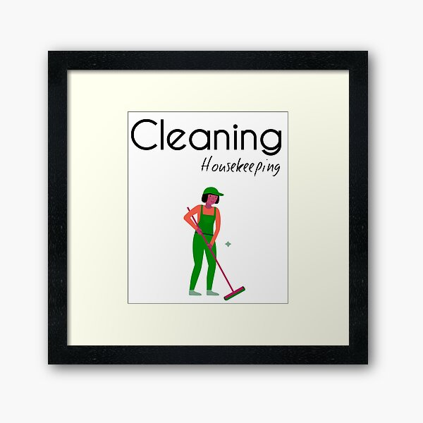 Housekeeping Cleaner - Clearning Housekeeping - Gift For Cleaner  Framed Art Print