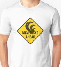 Mavericks Ahead | Surfing Road Sign T-Shirt