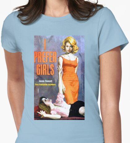"""""""I Prefer Girls"""" T-Shirt"""