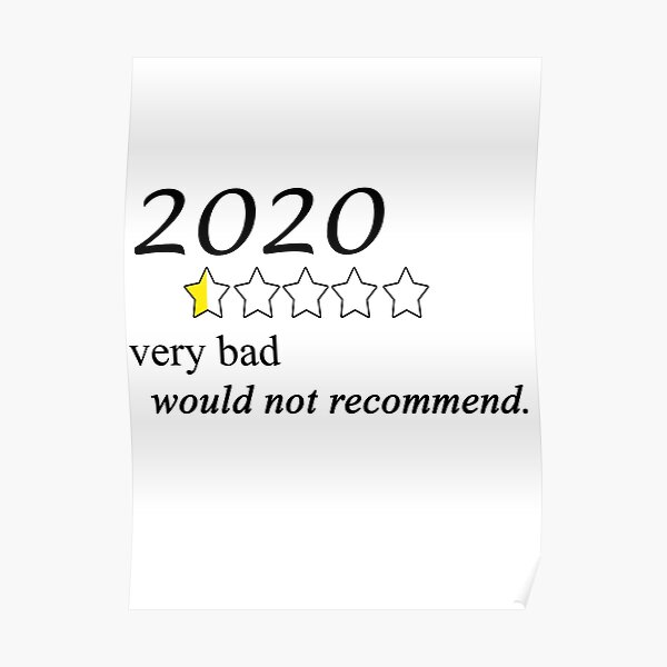 """2020 very bad would not recommend funny memes"" Poster by thesassiestgrl 