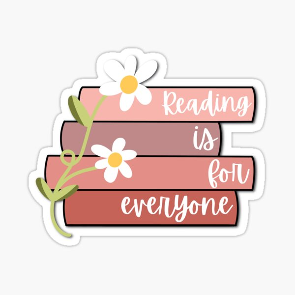 Reading Is For Everyone Sticker