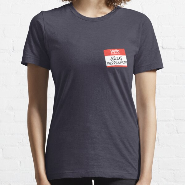 Hello My Name Is... Julius Pepperwood | New Girl Essential T-Shirt