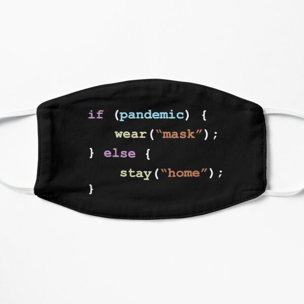 Wear A Mask If There's a Pandemic Else Stay Home Programming Coding Color Mask