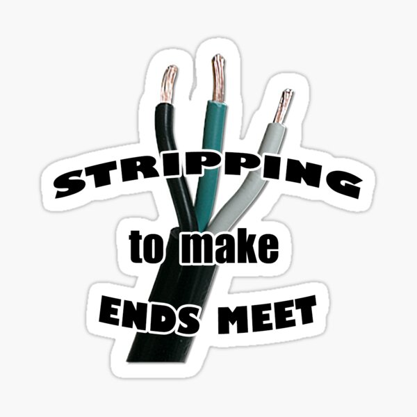 Electrician - Stripping to Make Ends Meet Sticker