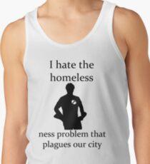 I hate the homeless- Tank Top