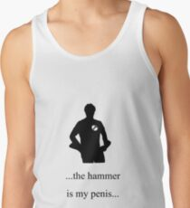 ...the hammer is my penis Tank Top