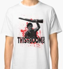 Army of Darkness, Ash, This is my Boomstick Classic T-Shirt