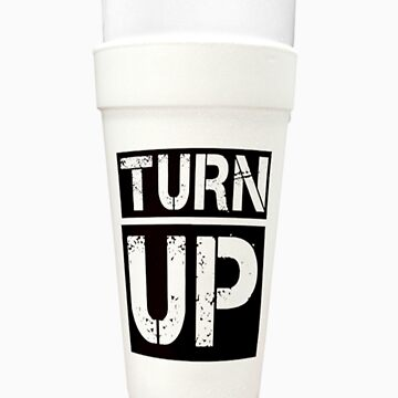 Turn Up by YoungAndUnlucky