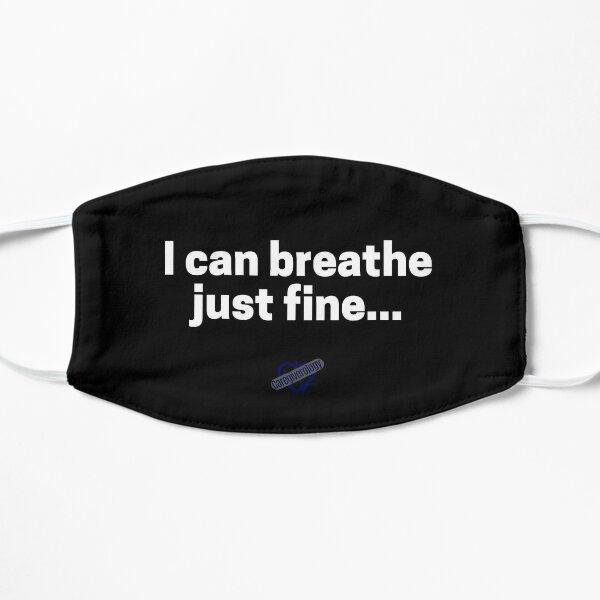 I can breathe just fine Black Mask Mask
