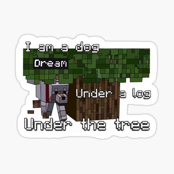 Dream the dog under a log Sticker