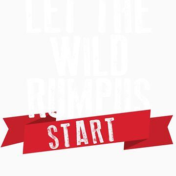 Let the Wild Rumpus Start by FoxAndMoose