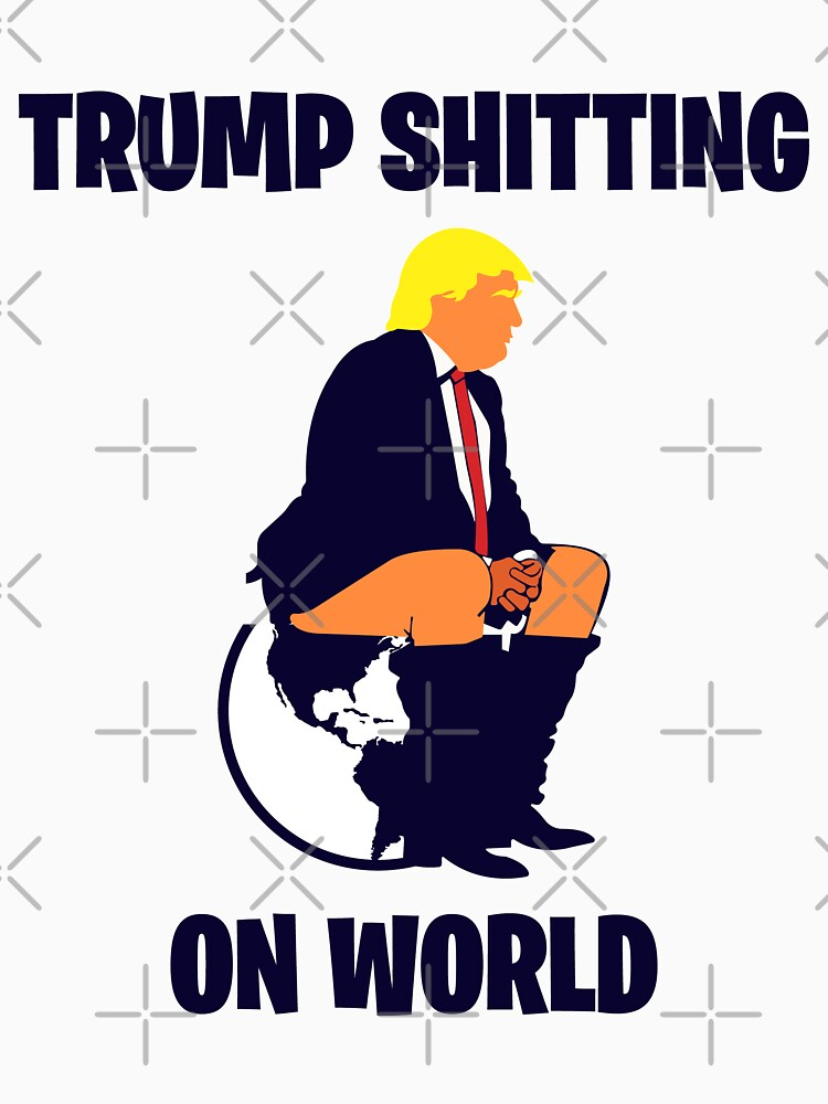 Trump Shitting On The World by EnforcerDesigns
