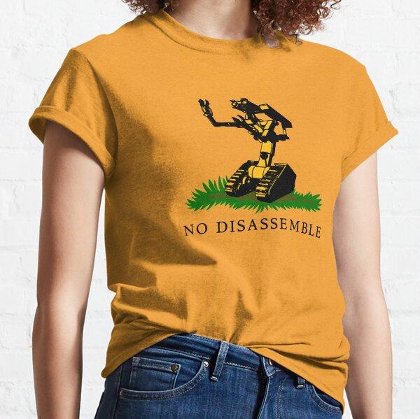 No Disassemble Classic T-Shirt