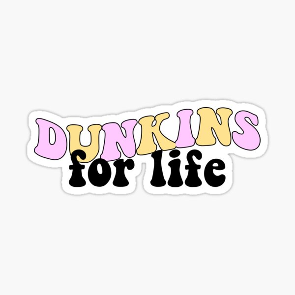 Dunkins pour la vie Sticker