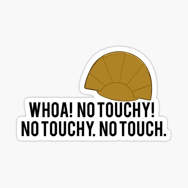 No Touchy! Sticker