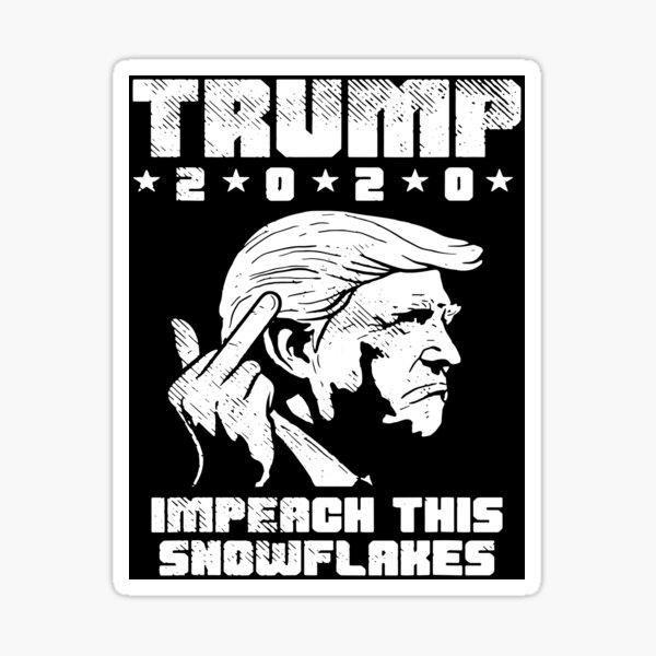 Trump 2020: Impeach This Snowflakes Sticker
