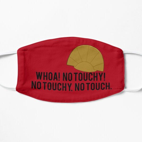 No Touchy! Flat Mask