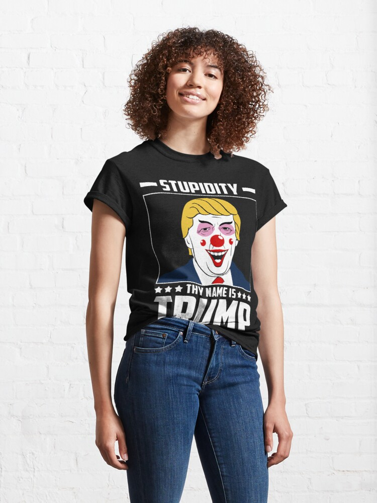 Alternate view of Stupidity: Thy Name Classic T-Shirt