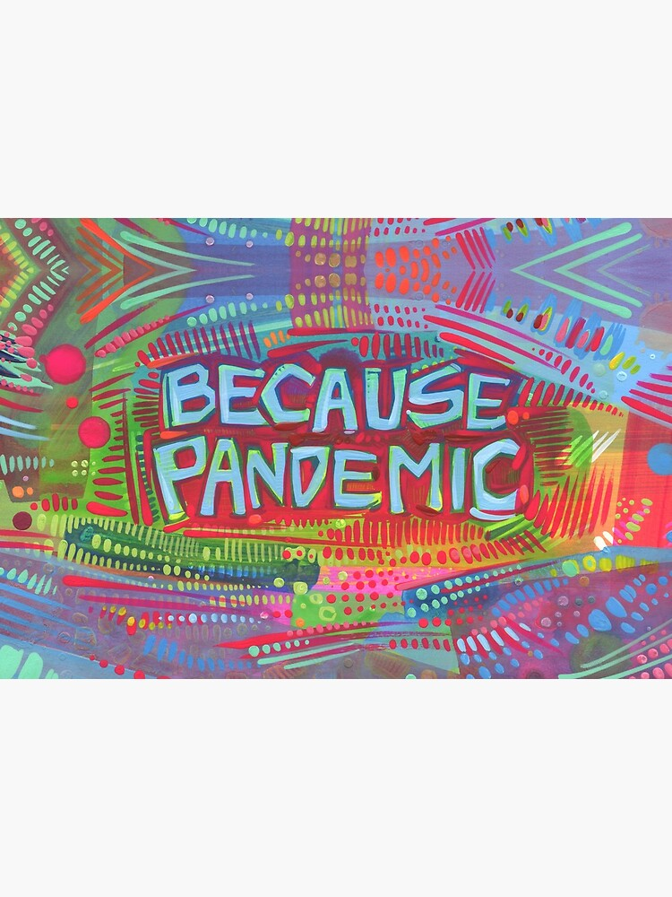 """""""Because Pandemic"""" Mask Design by gwennpaints"""