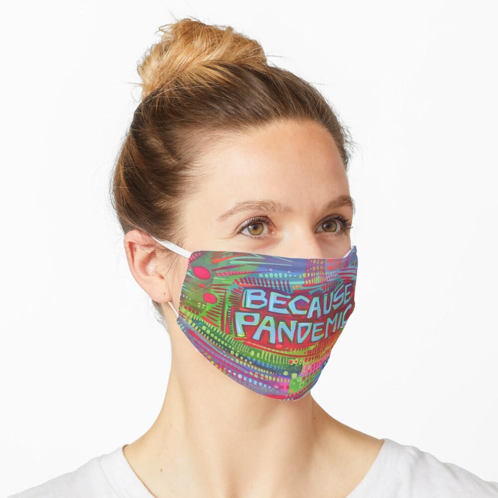 """Because Pandemic"" Mask Design Mask"