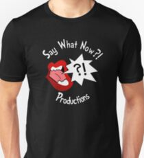 Say What Now?! Shirt Unisex T-Shirt