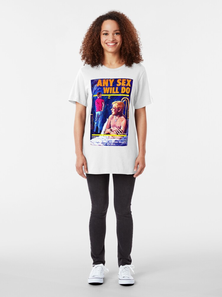 """Alternate view of """"Any Sex Will Do"""" Slim Fit T-Shirt"""