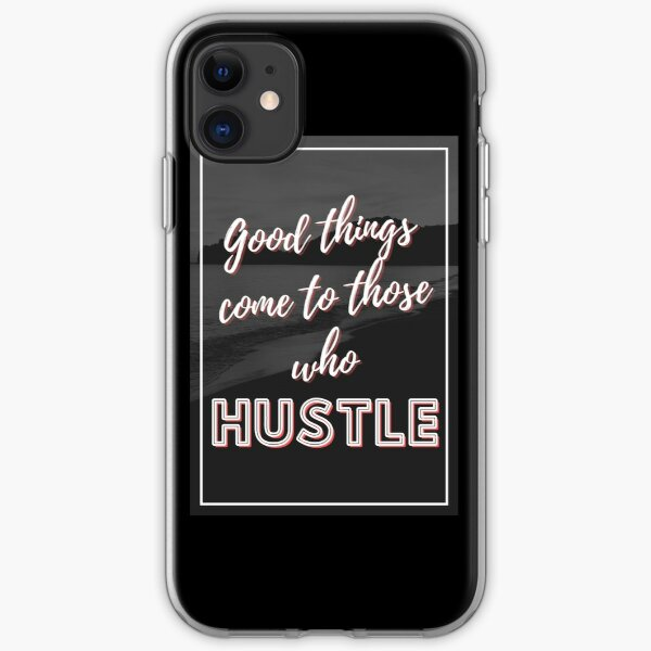 Good Things Come To Hustlers iPhone Soft Case