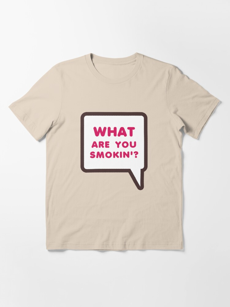Alternate view of WHAT ARE YOU SMOKIN'? Dunkin Parody Essential T-Shirt