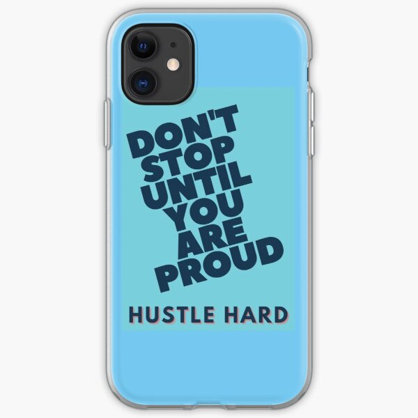 Dont stop until you are proud iPhone Soft Case