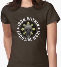 Iron Within, Iron Without Women's Fitted T-Shirt