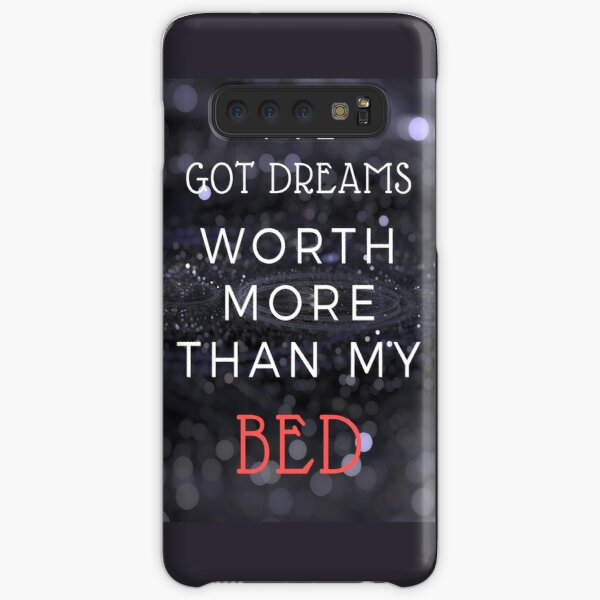 I've Got Dreams Worth More Thank My Bed Samsung Galaxy Snap Case