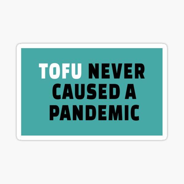 Tofu Never Caused Pandemic Hydro Flask Sticker Sticker