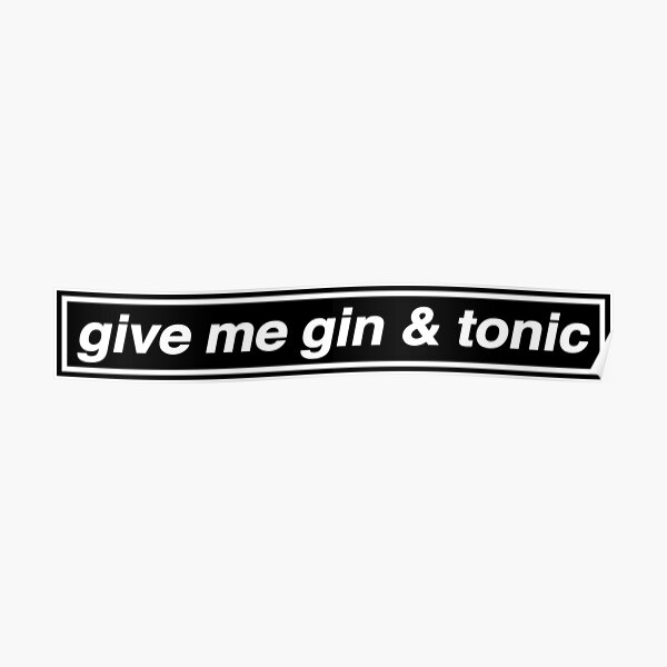 Give Me Gin & Tonic - OASIS Band Tribute Poster