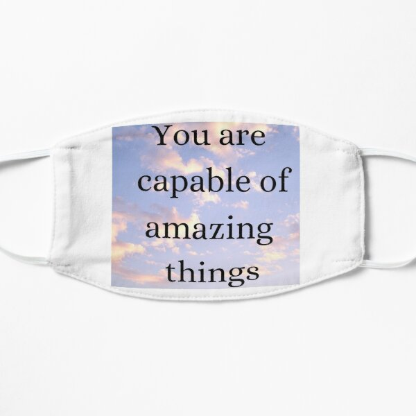 You are capable of amazing things Mask