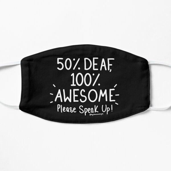 50% Deaf, 100% Awesome, Please Speak Up! Mask