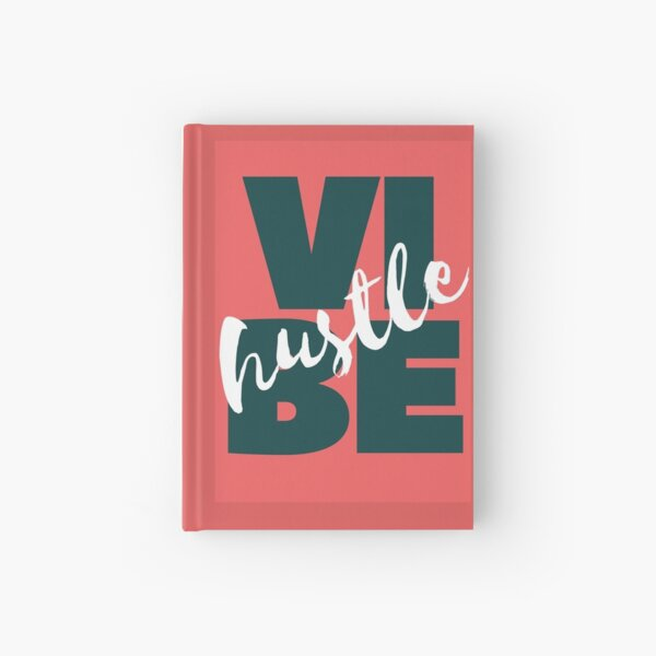 My Vibe Is Hustle. Hustle Vibe. Hardcover Journal