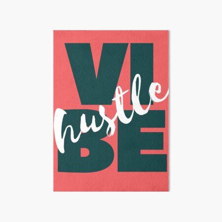 My Vibe Is Hustle. Hustle Vibe. Art Board Print