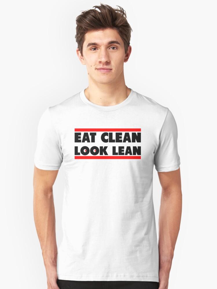 Eat Clean Look Lean Unisex T-Shirt Front