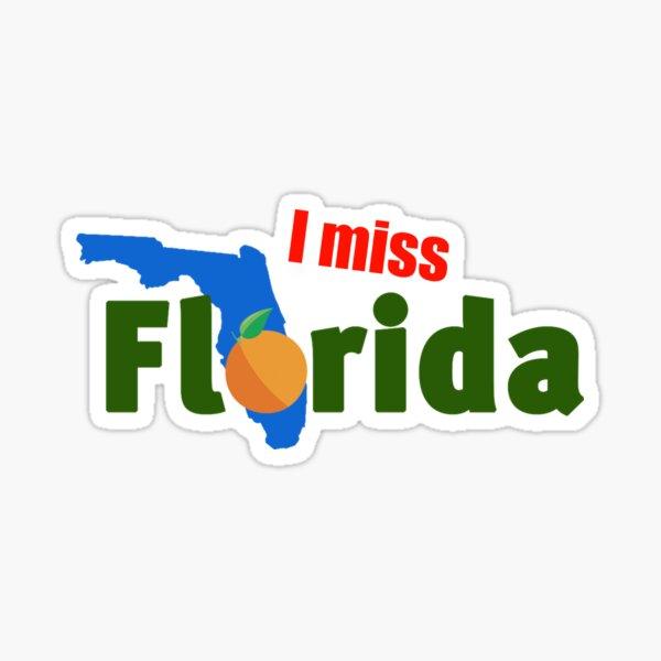 I miss Florida Sticker