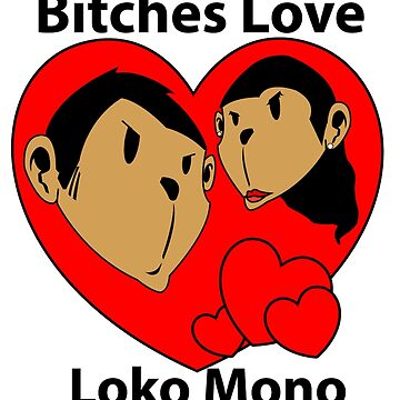 Women Love LokoMono by LokoMono