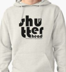 Shu-tter-head Awesome Design! Pullover Hoodie