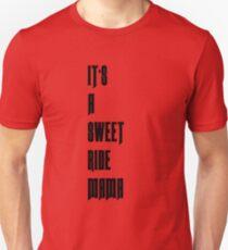 IT'S A SWEET RIDE MAMA T-Shirt