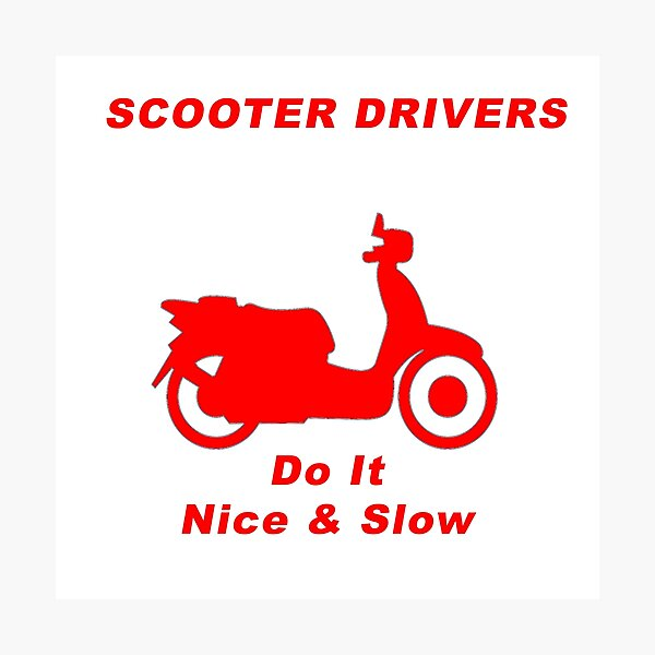 Scooter Drivers Do It Nice & Slow / Red! Photographic Print