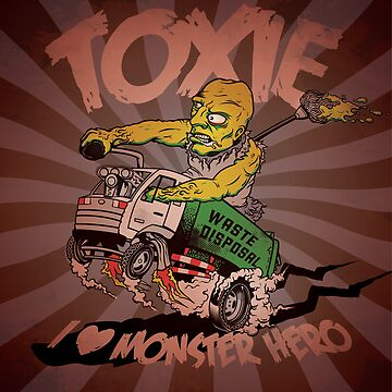 Toxie - I Heart The Monster Hero by andyhunt