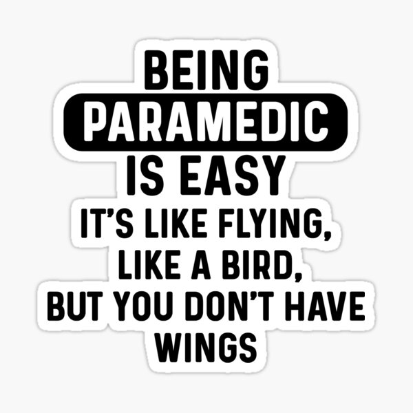 Being paramedic is easy. humorous quote Sticker