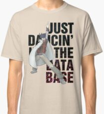Just Dancin' in the Database Classic T-Shirt