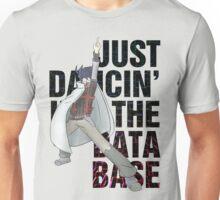 Just Dancin' in the Database Unisex T-Shirt