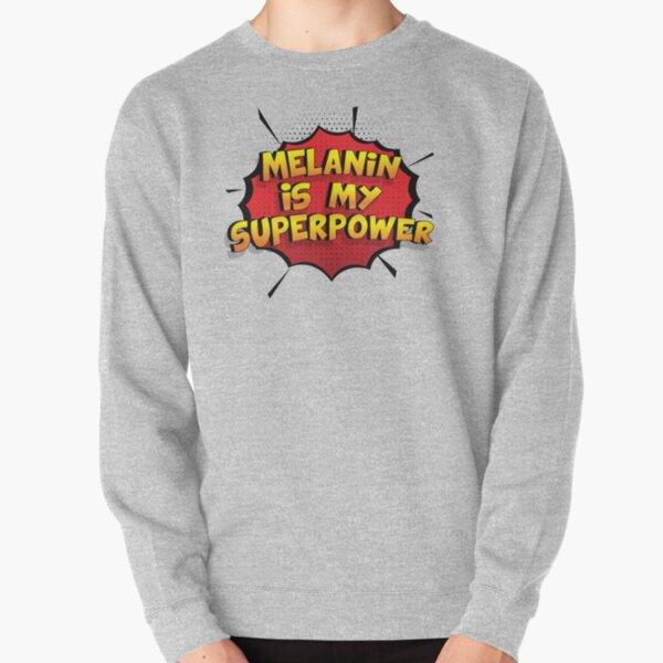 Melanin ist mein Superpower Lustiges Melanin Designgeschenk Pullover