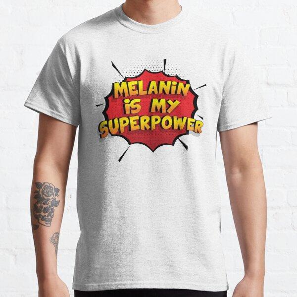 Melanin ist mein Superpower Lustiges Melanin Designgeschenk Classic T-Shirt